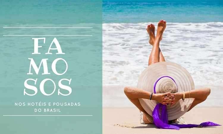 Famosos nos hotéis e pousadas do Brasil