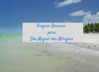 Viagens Bacanas para São Miguel dos Milagres