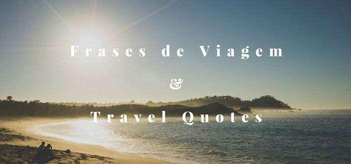 Frases de Viagem Travel Quotes