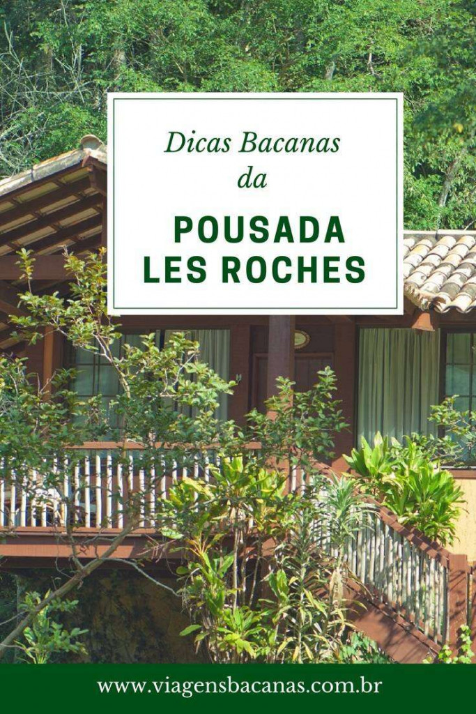 Dicas Bacanas da Pousada Les Roches
