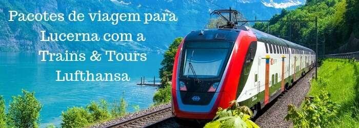 Pacote de viagem para Lucerna com a Train & Tours