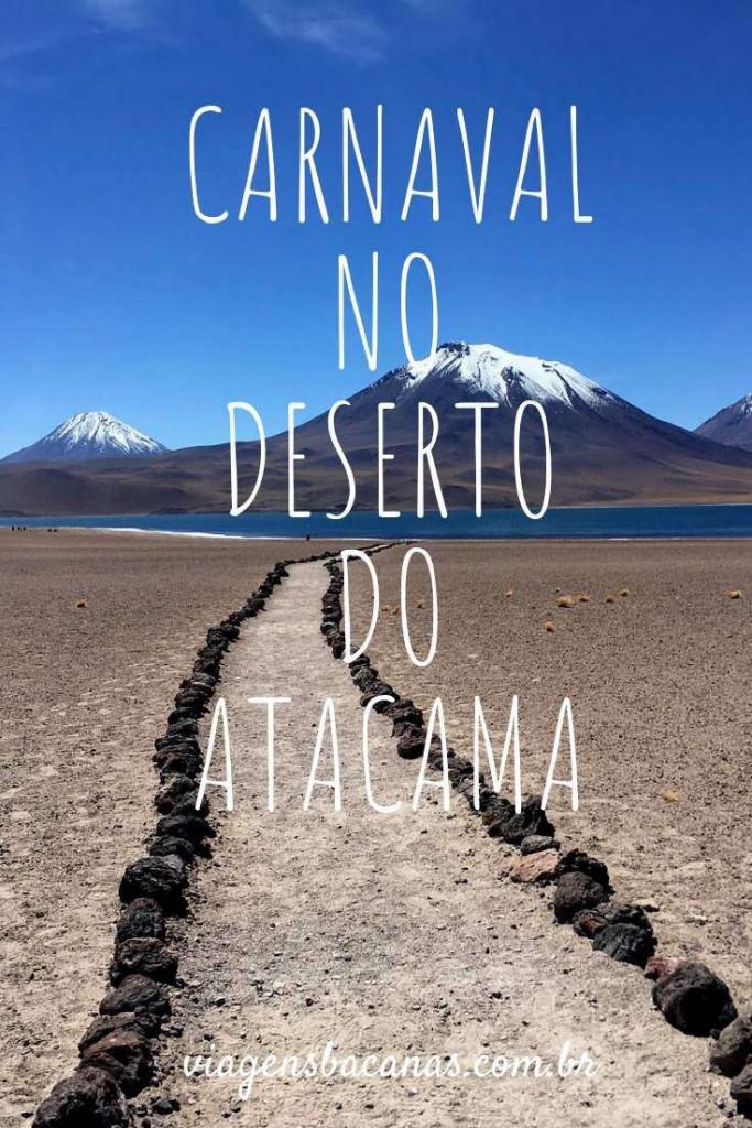 Carnaval no Deserto do Atacama - Viagens Bacanas