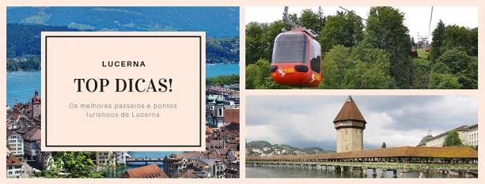 O que fazer em Lucerna - Top Dicas - Viagens Bacanas