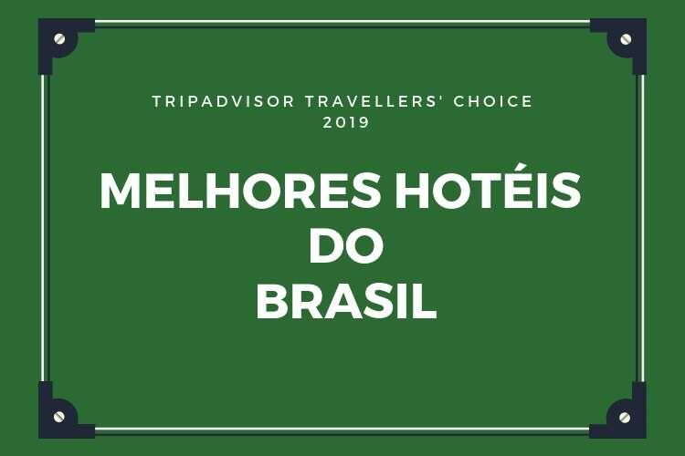 Melhores Hotéis do Brasil - Viagens Bacanas