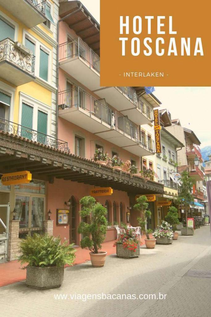 Hotel Toscana em Interlaken - Viagens Bacanas