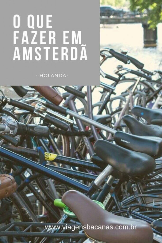 O que fazer em Amsterdã - Viagens Bacanas