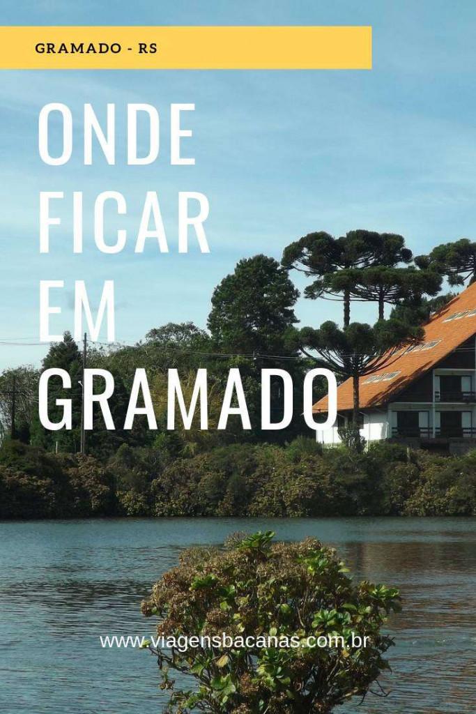 Onde ficar em Gramado - Viagens Bacanas
