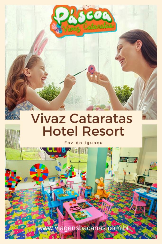 Páscoa no Vivaz Cataratas Hotel Resort em Foz do Iguaçu - Viagens Bacanas