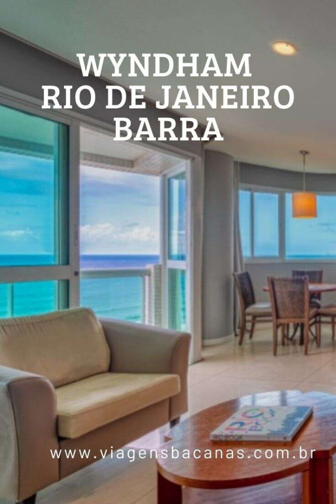 Wyndham Rio de Janeiro Barra - Viagens Bacanas