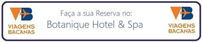 Reserve no Botanique Hotel Spa - Viagens Bacanas