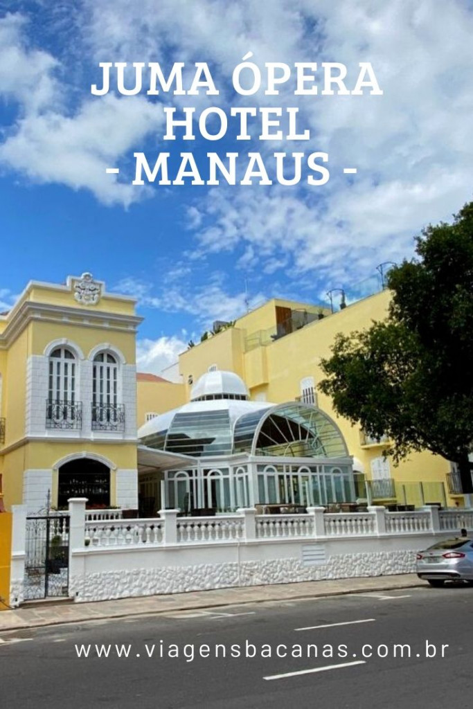 Juma Ópera Hotel Manaus - Viagens Bacanas