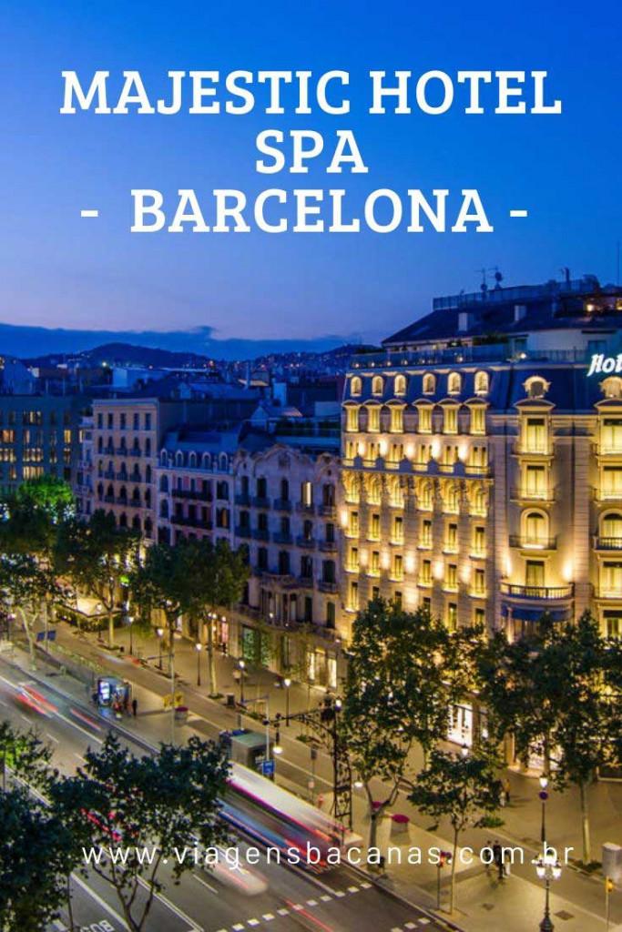 Majestic Hotel Spa Barcelona - Viagens Bacanas