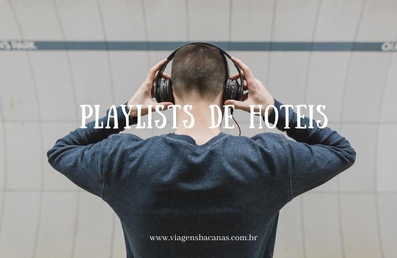 Playlists de Hotéis - Viagens Bacanas