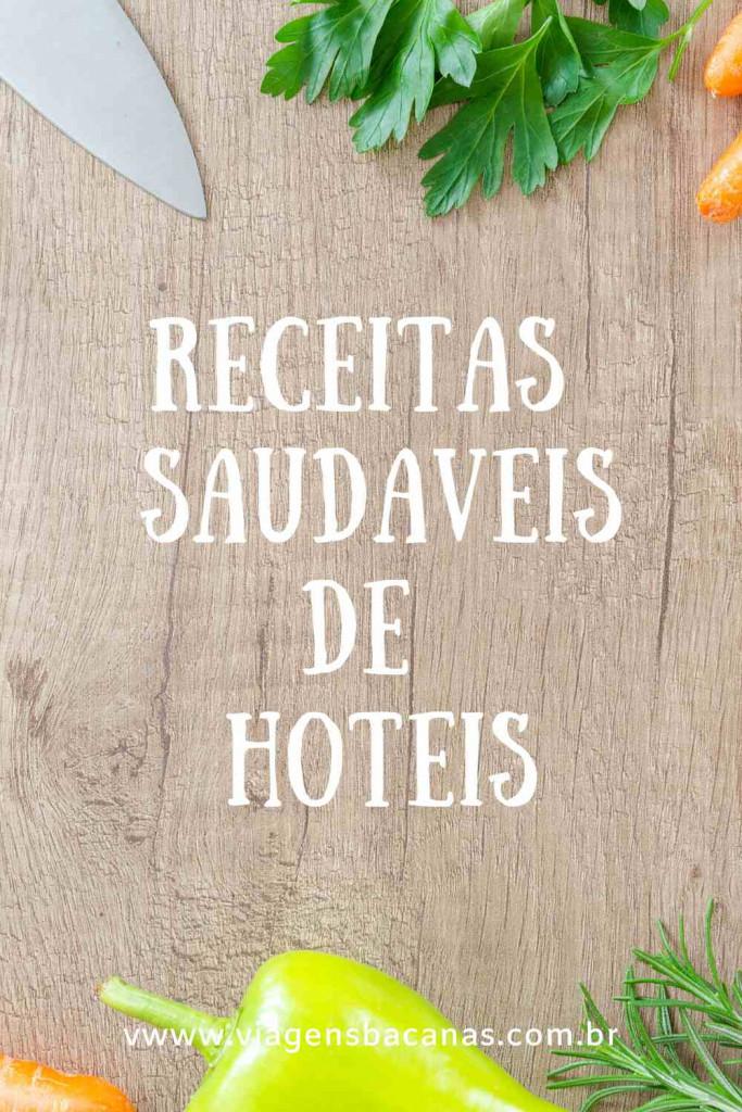 Receitas Saudáveis de Hotéis - Viagens Bacanas