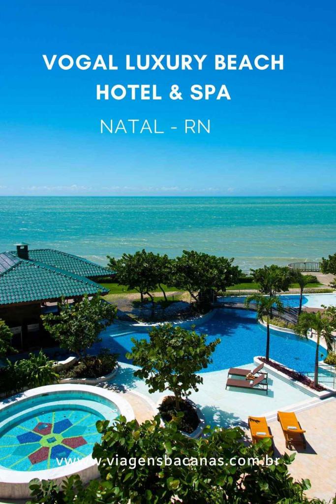 Vogal Luxury Beach Hotel & Spa - Viagens Bacanas