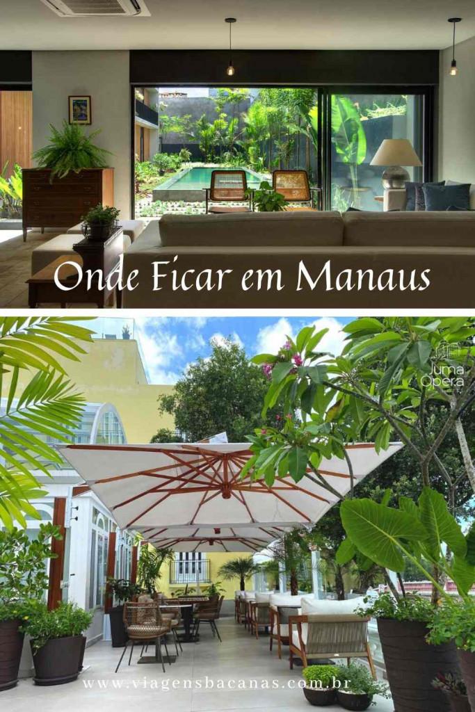 Onde ficar em Manaus - Viagens Bacanas